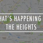 What's Happening in and Around the Heights