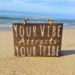 Your Vibe Attracts Your Tribe