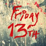 Friday the 13th … Should You Be Scared?