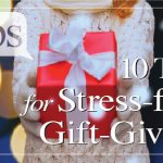 10 Tips for a Stress-Free Gift Giving Season!