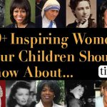20+ Women Your Kids Should Know About