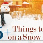 25+ Things to Do on a Snowy Day