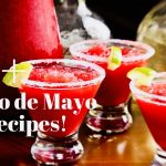 75+ Recipes for Your Cinco de Mayo Fiesta!