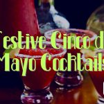 10+ Essential Cocktails for Your Cinco de Mayo Party
