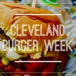 Calling All Burger Fanatics: It's Cleveland's Burger Week