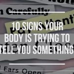 10 Signs That Your Body is Trying Tell You Something!