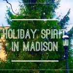 The Holidays Scenes Around Madison
