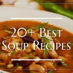 20+ Best Soup Recipes