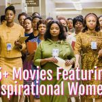 25+ Movies Featuring Inspiring Women