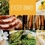 Our Favorite Recipes for Easter Dinner