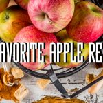25+ Recipes to Make with Your Apples: From Dinner to Dessert