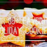 Our Favorite 35+ Holiday Cookie Recipes
