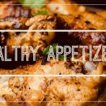 20+ Mouth-Watering (& Healthy!) Appetizers