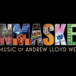 Don't Miss: Unmasked, the Music of Andrew Lloyd Webber!
