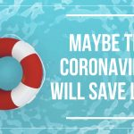 Maybe the Coronavirus Will Save Lives