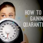 How to Avoid the Quarantine-15