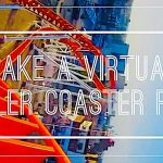 10+ Crazy, Fun Virtual Roller Coaster Rides