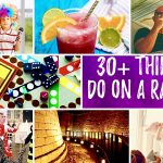 30+ Things to Do on a Rainy Weekend